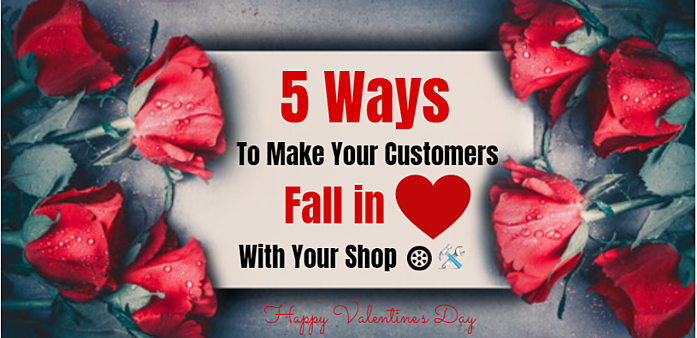 5 Ways To Make Your Customers Fall In Love With Your Shop