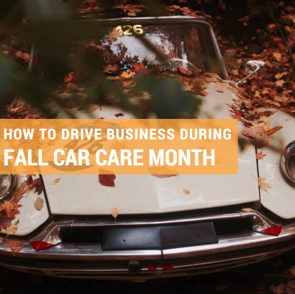 How to Drive Business During Fall Car Care Month-1.png